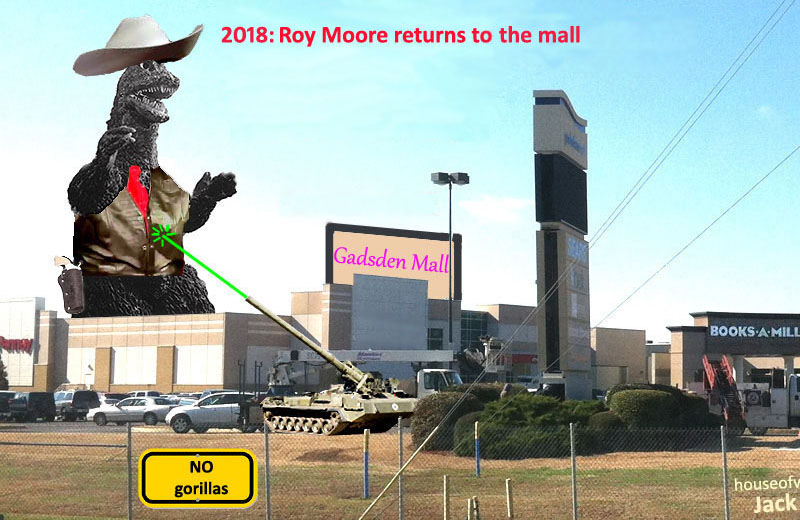 Roy Moore. Gadsden mall Alabama. banned from mall. Godzilla. sexual abuser. 2017. Jack Ritter. www.houseofwords.com